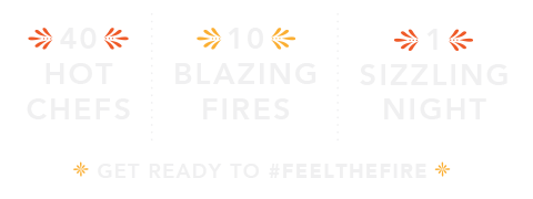 40 Hot Chefs | 10 Blazing Fires | 1 Sizzling Night