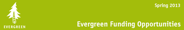 Evergreen Grants - Spring 2013