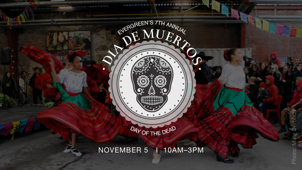 Evergreen's 7th Annual Day of the Dead. November 5, 2017.