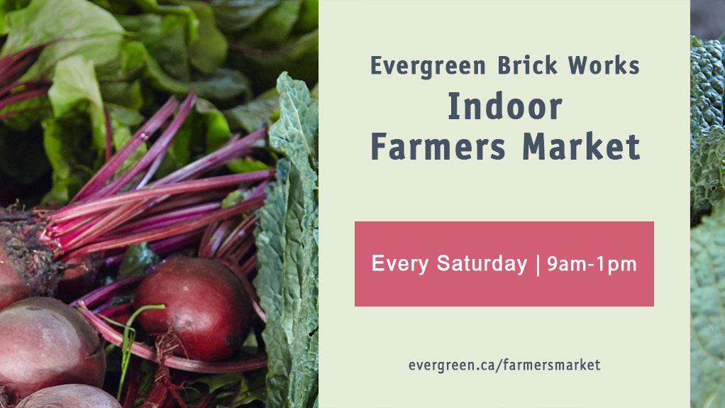 Evergreen Brick Works Saturday Farmers Market