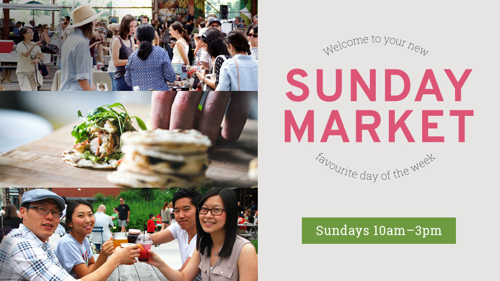 Sunday Market, your new favourite day of the week. Sundays 10am to 3pm.