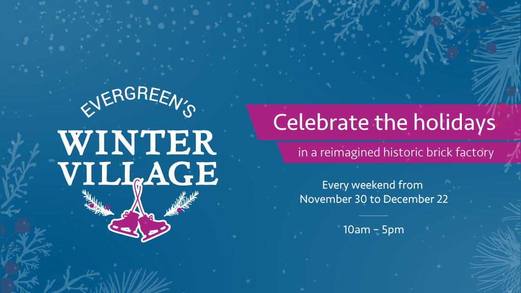 Celebrate the holidays in a reimagined historic brick factory at Evergreen Brick Works. Winter Village