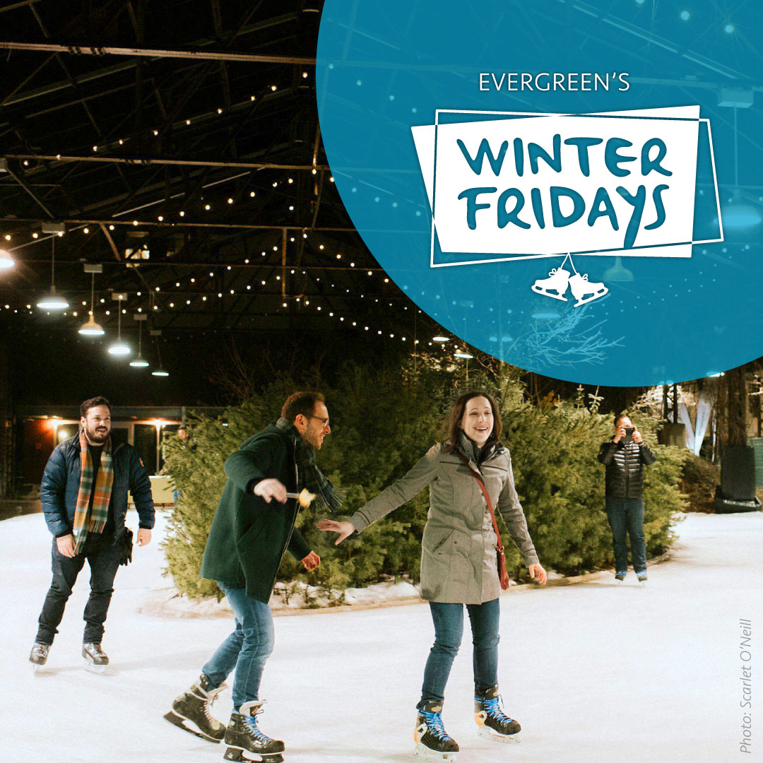 https://www.evergreen.ca/images/banners/WinterFridays_WhatsOn_mobile.jpg{description}https://www.evergreen.ca/images/banners/WinterFridays_WhatsOn_mobile.jpg