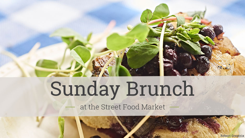 Sunday Brunch at the Street Food Market