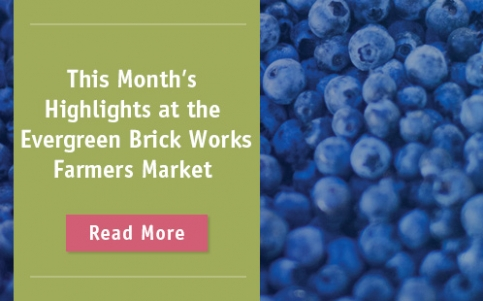 This month's highlights at the Evergreen Brick Works Farmers Market | Read More
