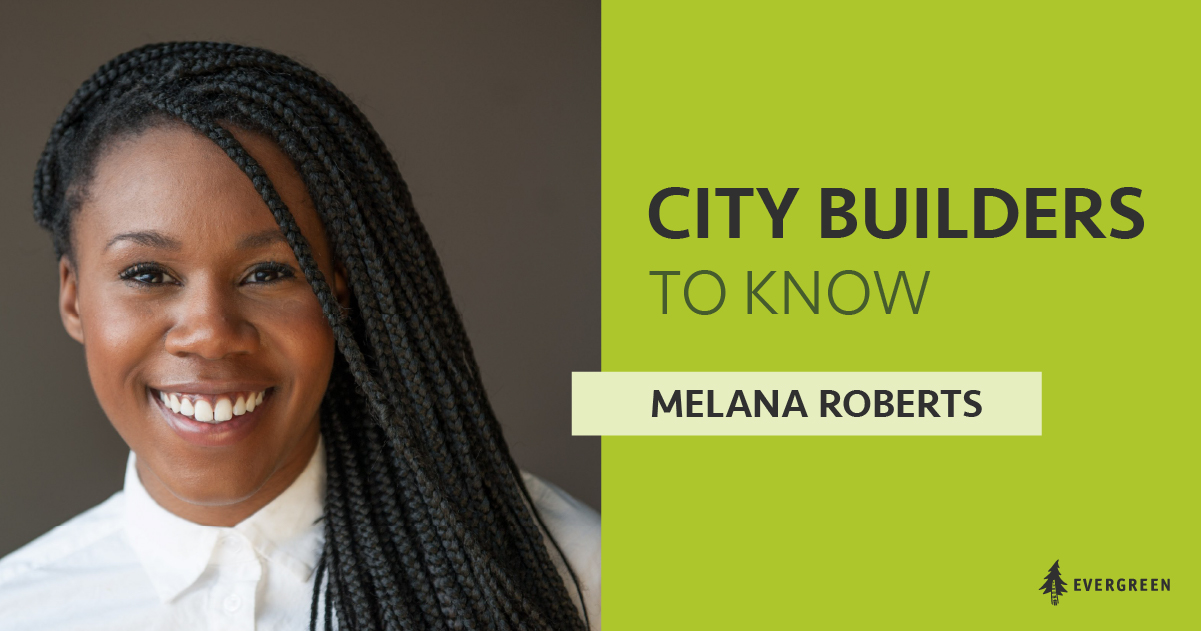 City Builders to Know, Melana Roberts