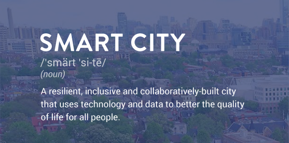 Smart Cities definition: A resilient, inclusive and collaboratively-built city that uses technology and data to better the quality of life for all people.