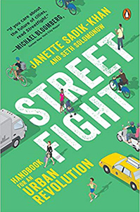 Streetfight: Handbook for an Urban Revolution by Janette Sadik-Khan and Seth Solomon