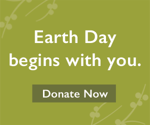Earth Day Begins with You | Donate Now